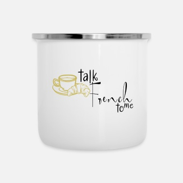 talk french to me - Emaille-Tasse