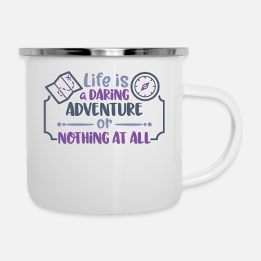 life is a daring adventure - or nothing at all - Emaille-Tasse