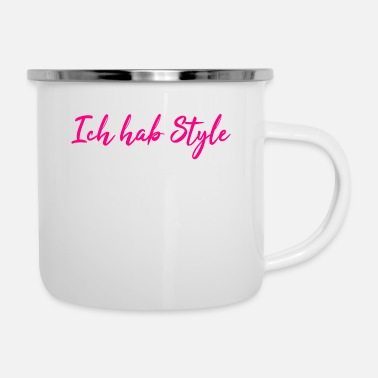 Style Ich hab style - Emaille-Tasse