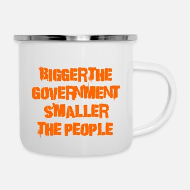 Government Bigger the government - Enamel Mug