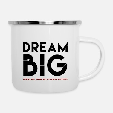 Citas Dream Big, Dream Big citas, citas famosas, citas - Taza esmaltada