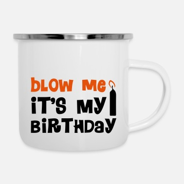 Blowen Blow Me - Emaille mok