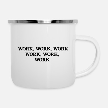 Worker Work Work - Emaille-Tasse