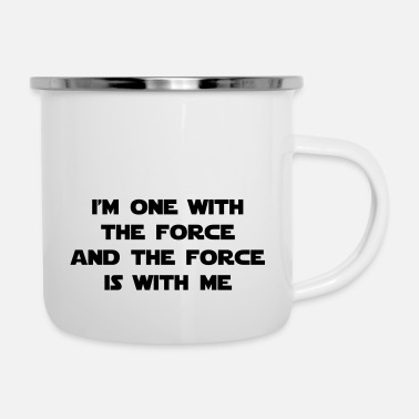 The Force I am one with The Force and The Force is with me - Enamel Mug