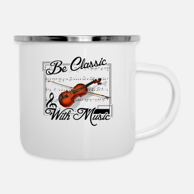 Classical Music Be classic with Music - Enamel Mug
