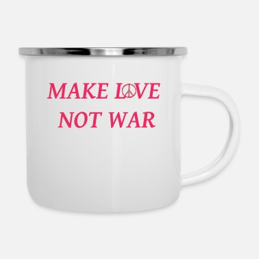 make love not war - Emaille-Tasse