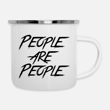 People PEOPLE ARE PEOPLE - Enamel Mug