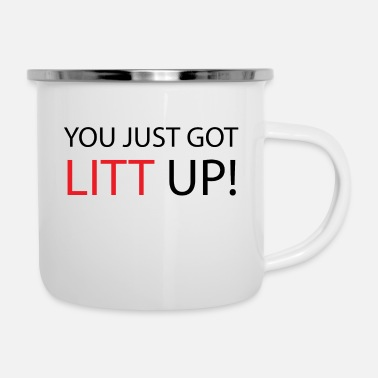 Just Louis Litt - You just got litt up! - SUITS - Emaille-Tasse