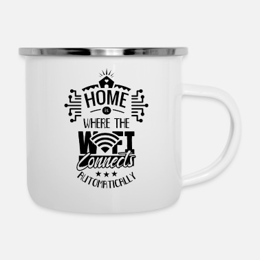 Web Engineer Home is where your Wi-Fi connects Internet - Enamel Mug