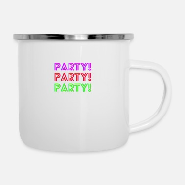 Party PARTY PARTY PARTY - Emaille-Tasse