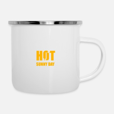 Sunny Day Stay hot like sunny day - Emaille-Tasse
