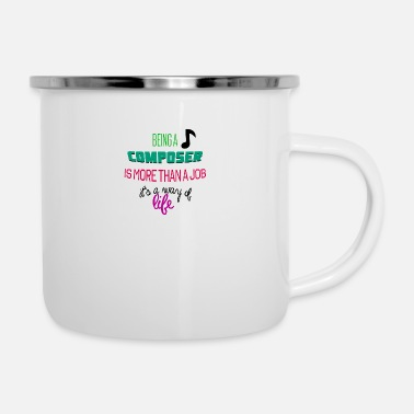 Composer Being a composer - Enamel Mug