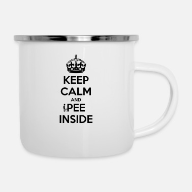 Keep Calm And Pee Inside - Enamel Mug