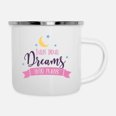 turn dreams into plans - Emaille-Tasse