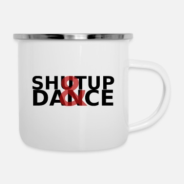 Word Comedy Party ShutUp & Dance - Enamel Mug