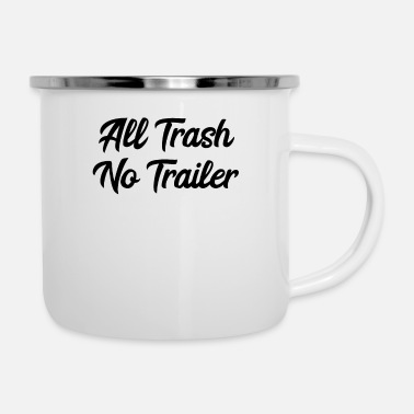 Trash No Trailer All Trash No Trailer | Redneck, Trailer Park, USA - Emaille-Tasse