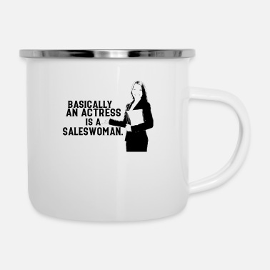 Actress A saleswoman is an actress - Enamel Mug
