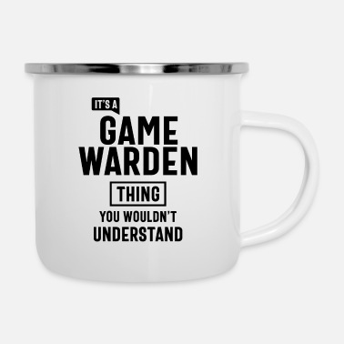 Game Warden It's a Game Warden Profession Occupation Job Gift - Enamel Mug