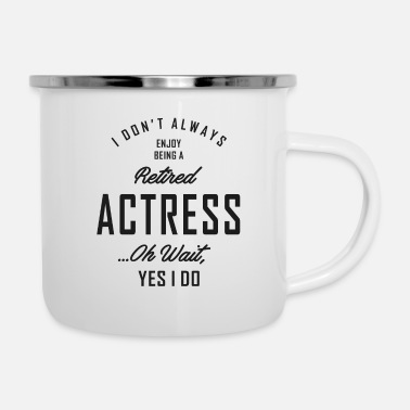 Actress Retired Actress - Enamel Mug
