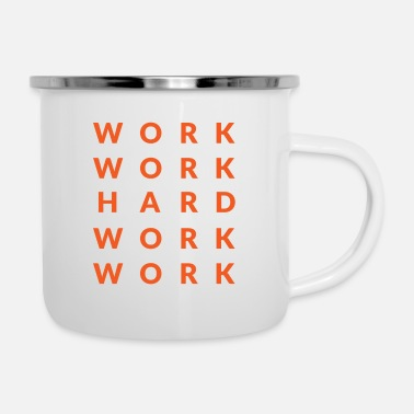 Worker Work work hard work work - Emaille-Tasse