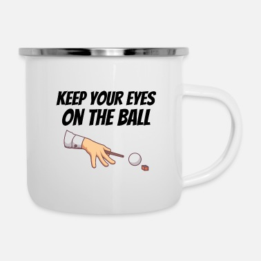 BILLIARDS: Keep your eyes - Emaille-Tasse