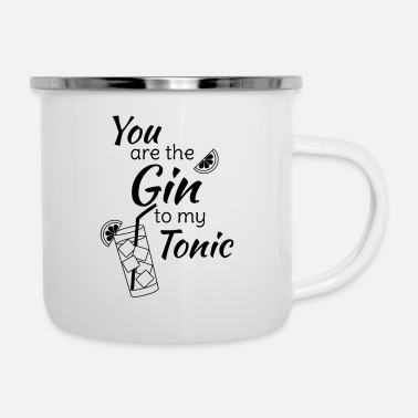 Trinken Gin Spruch Party You are the gin to my tonic - Emaille-Tasse