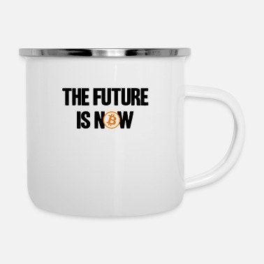 Btc The Future is Now BTC Bitcoin Crypto Hodler Hold - Enamel Mug