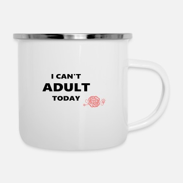 Light Bulb I can't adult today - wise guys - Enamel Mug