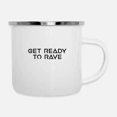 READY TO RAVE - Enamel Mug