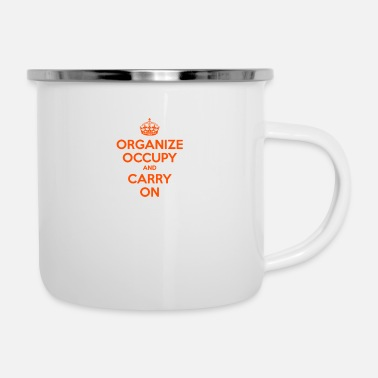 Occupy Wall Street OCCUPY WALL STREET T SHIRT 99 ORGANIZE CARRY ON A - Enamel Mug