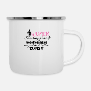 Security Women security guards look better doing it - Enamel Mug