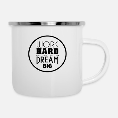 Big Work hard dream big - Emaille-Tasse