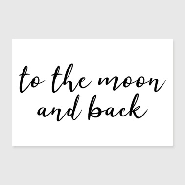 to the moon and back to the moon and back again - Poster 36 x 24 (90x60 cm)