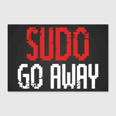 Sudo Go Away juliste - Juliste 90x60 cm
