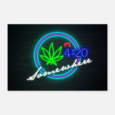 Cannabis It's 4:20 Somewhere Neon Sign - Poster