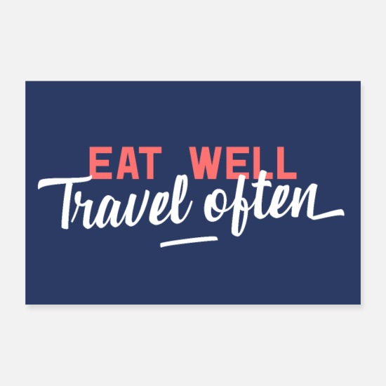 Sprüche Poster - Eat Well Travel Often Poster - Poster Weiß