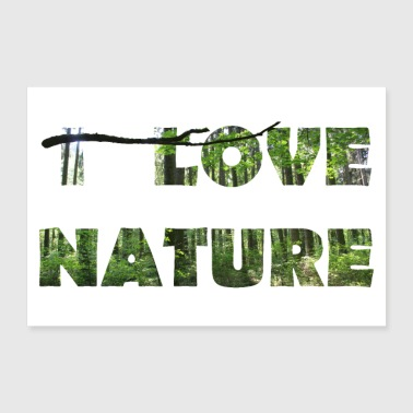 I Love Nature - Poster 36 x 24 (90x60 cm)