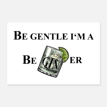 Gin And Tonic Be gentle I'm a BeGINer (Gin and Tonic) - Poster