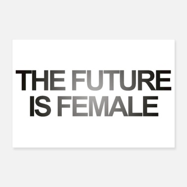 Female THE FUTURE IS FEMALE - Poster