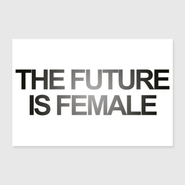 THE FUTURE IS FEMALE - Poster 36 x 24 (90x60 cm)