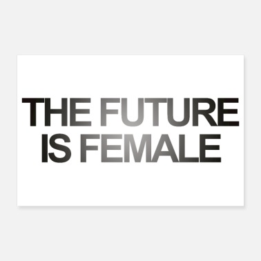 THE FUTURE IS FEMALE - Poster