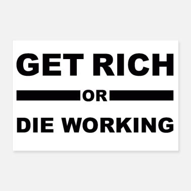 Get Rich Get Rich or The Working - Poster