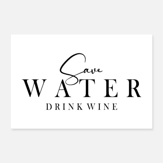 Alcohol Posters - save water drink wine poster - Posters white