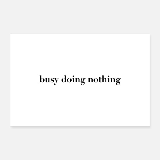 Minimal Poster - busy doing nothing ironisches Spruch Poster - Poster Weiß