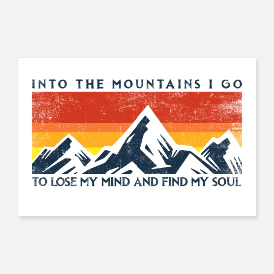 Typografie Poster - Into the mountains – Berge Geschenk Typografie Fun - Poster Weiß