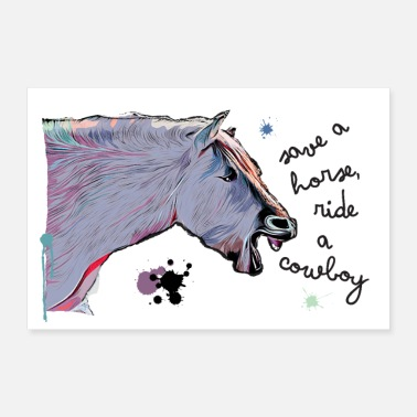 Ride A Horse save a horse, ride a cowboy - for riders - Poster