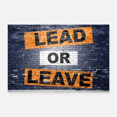 Lead Lead or Leave Motivation Quote Graffiti Poster - Poster