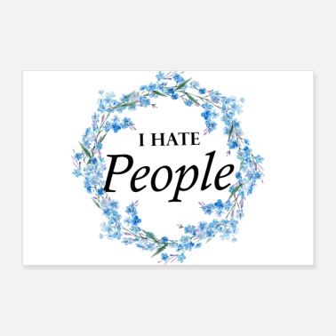 Deluxe I HATE PEOPLE FLOWER POSTER - Poster