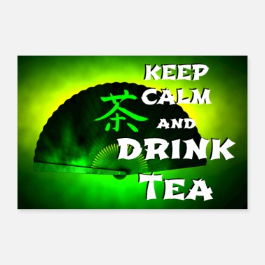 Asiatisch keep calm and drink green tea - Poster 90x60 cm