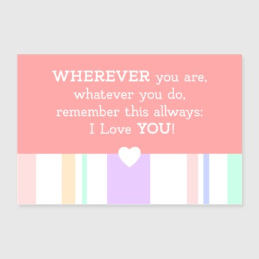 beautiful I love you saying - wherever you are - Poster 36 x 24 (90x60 cm)